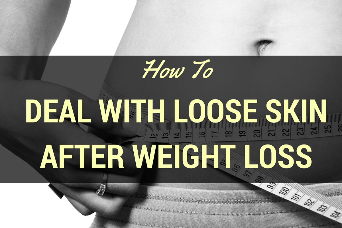 deal with loose skin after weight loss
